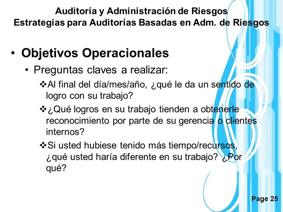 Page 25 Objetivos Operacionales Preguntas claves a realizar: Al final del día/mes/año, ¿qué le da un sentido de logro con su trabajo? ¿Qué logros en s