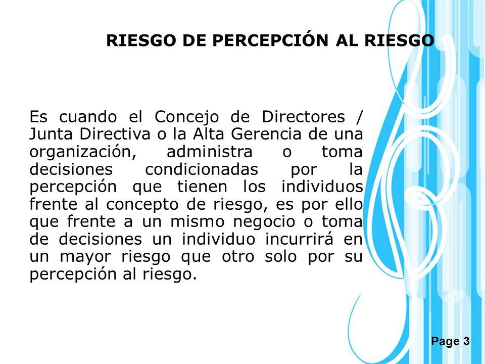 Page 3 Es cuando el Concejo de Directores / Junta Directiva o la Alta Gerencia de una organización, administra o toma decisiones condicionadas por la