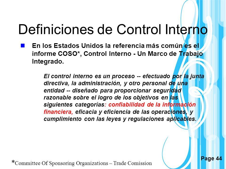 Page 44 Definiciones de Control Interno En los Estados Unidos la referencia más común es el informe COSO*, Control Interno - Un Marco de Trabajo Integ