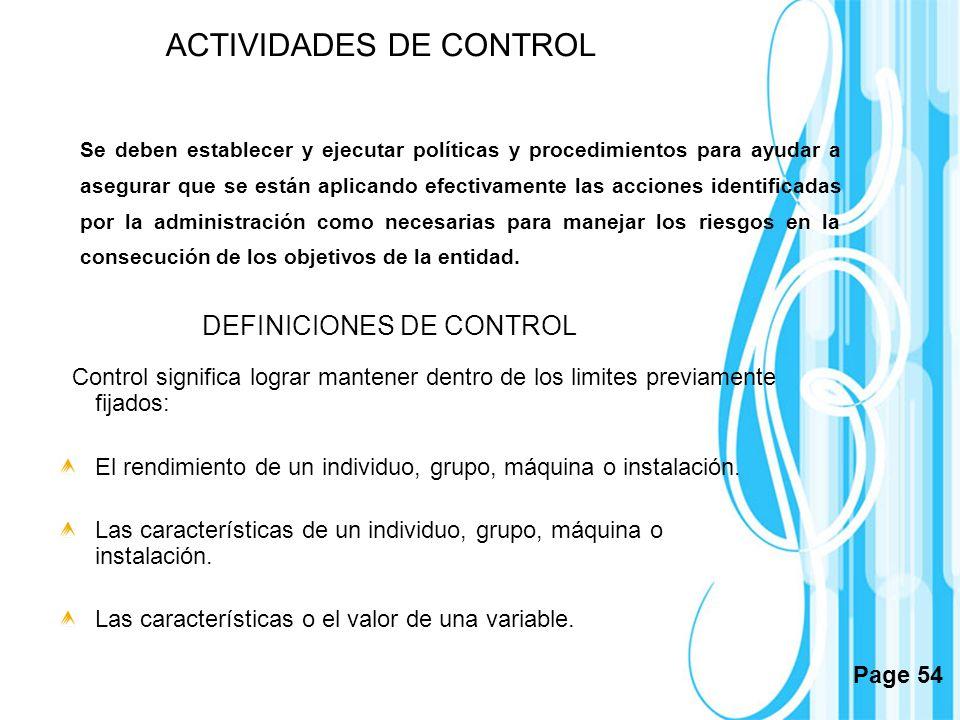 Page 54 ACTIVIDADES DE CONTROL Se deben establecer y ejecutar políticas y procedimientos para ayudar a asegurar que se están aplicando efectivamente l