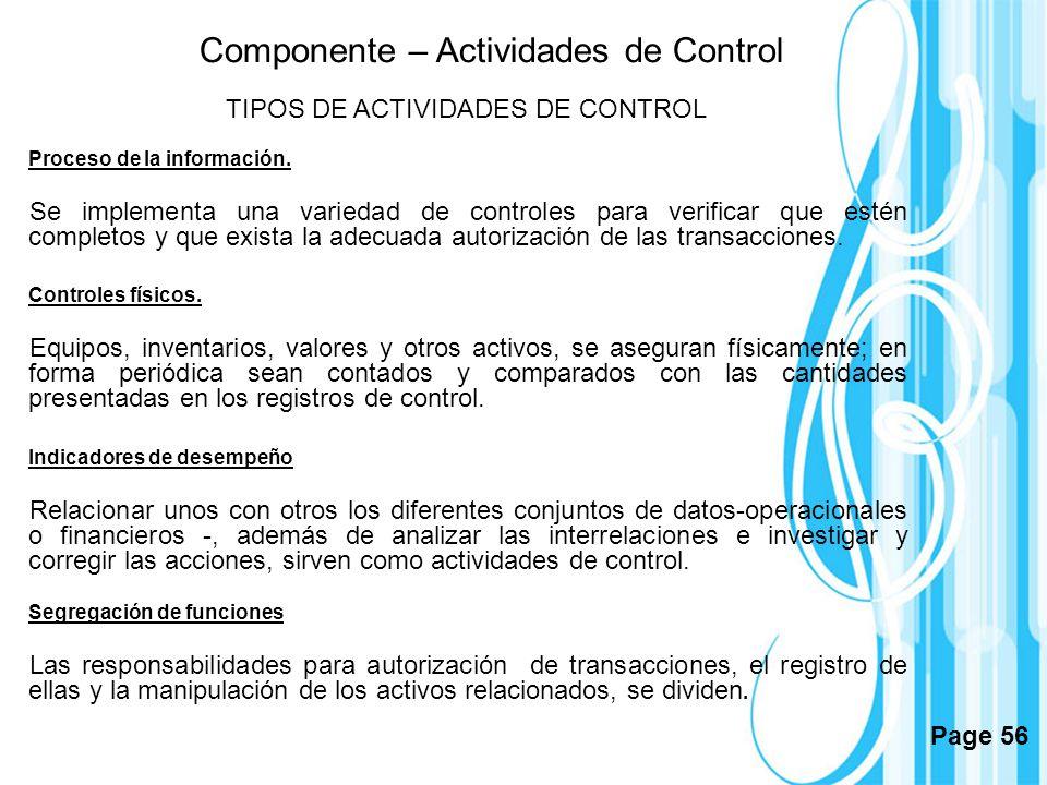 Page 56 TIPOS DE ACTIVIDADES DE CONTROL Proceso de la información. Se implementa una variedad de controles para verificar que estén completos y que ex