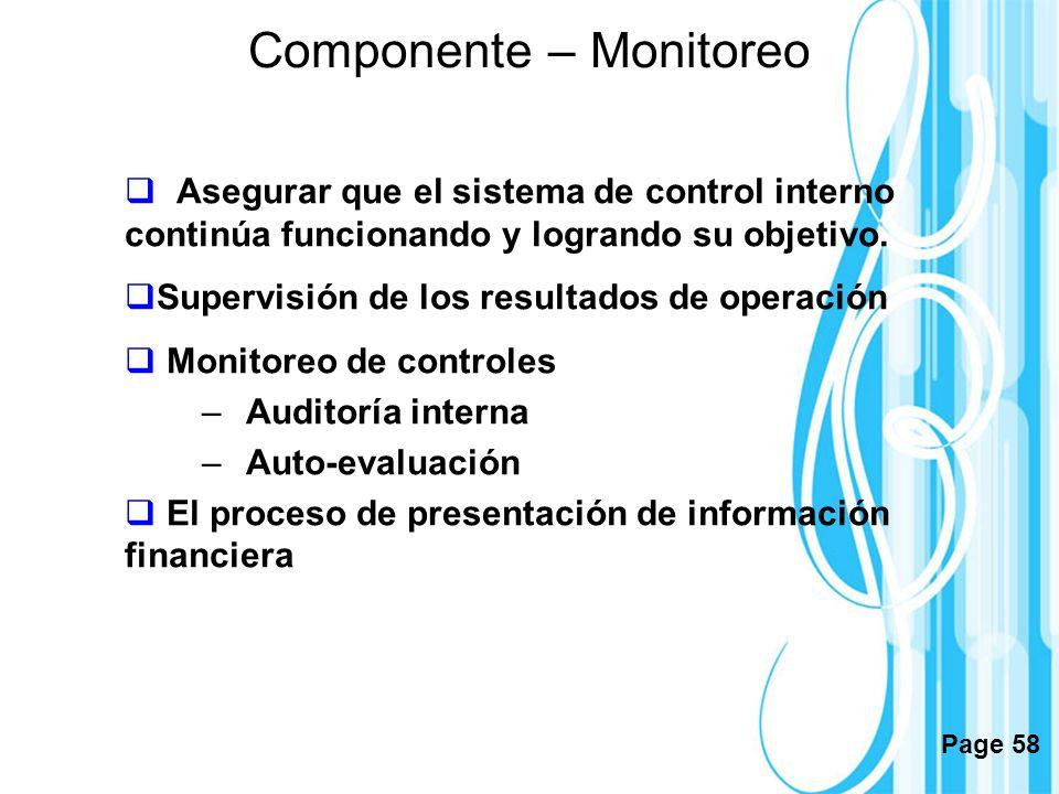 Page 58 Componente – Monitoreo Asegurar que el sistema de control interno continúa funcionando y logrando su objetivo. Supervisión de los resultados d