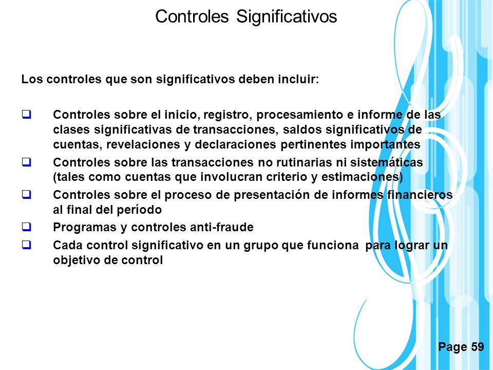 Page 59 Controles Significativos Los controles que son significativos deben incluir: Controles sobre el inicio, registro, procesamiento e informe de l