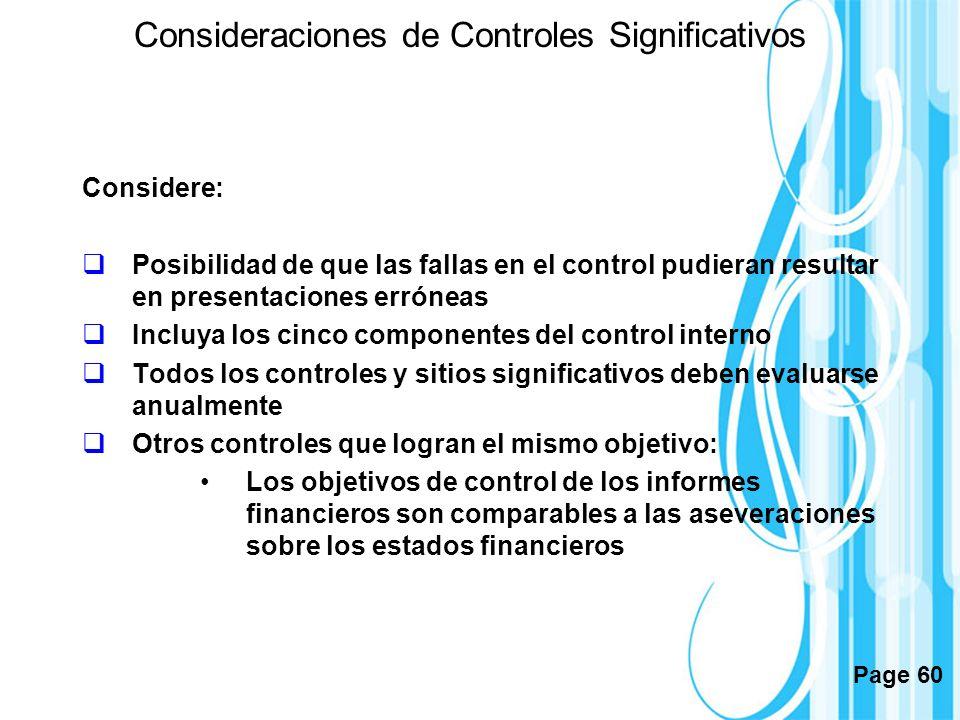 Page 60 Consideraciones de Controles Significativos Considere: Posibilidad de que las fallas en el control pudieran resultar en presentaciones errónea