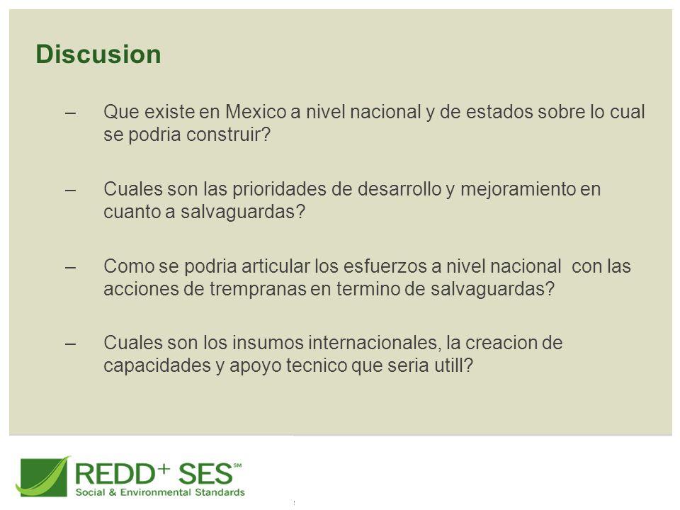 Discusion –Que existe en Mexico a nivel nacional y de estados sobre lo cual se podria construir? –Cuales son las prioridades de desarrollo y mejoramie