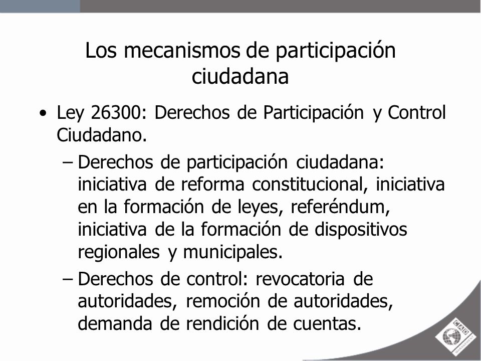 Los mecanismos de participación ciudadana –Iniciativa legislativa: Requisitos: firmas del 0,3% de la población electoral nacional.