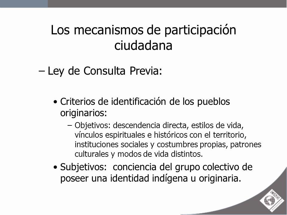 Los mecanismos de participación ciudadana –Ley de Consulta Previa.