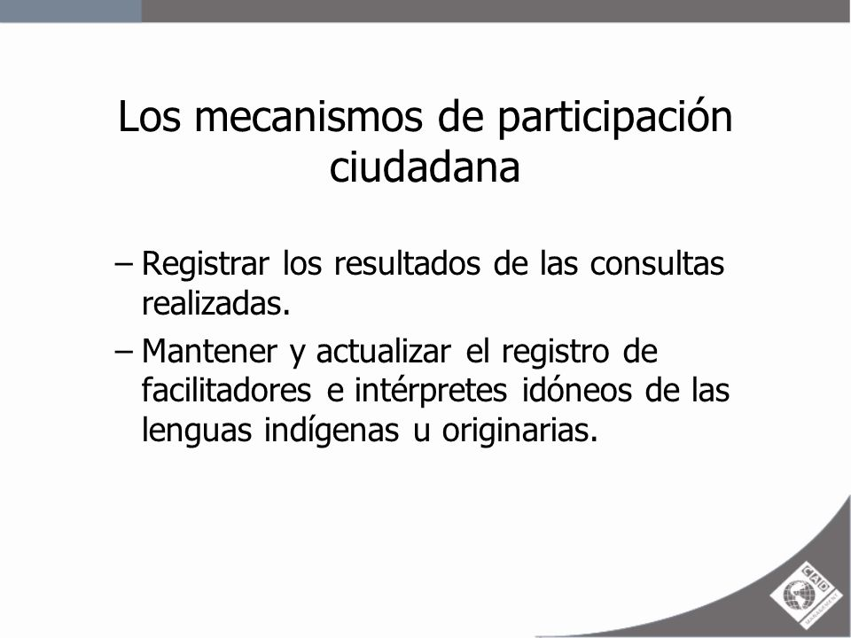 Los mecanismos de participación ciudadana –Reglamento de la Ley de Consulta Previa: El resultado del proceso no es vinculante salvo en el caso en que hubiera acuerdo entre las partes.