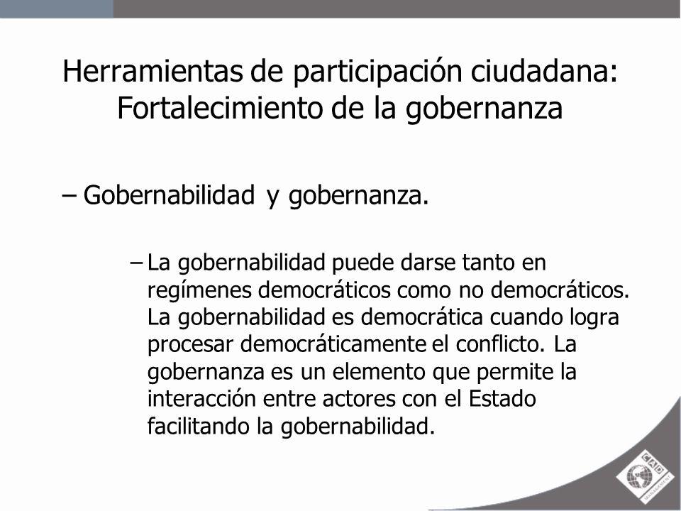 Herramientas de participación ciudadana: Fortalecimiento de la gobernanza –Gobernabilidad y gobernanza.