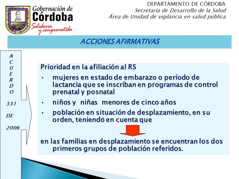Prioridad en la afiliación al RS mujeres en estado de embarazo o período de lactancia que se inscriban en programas de control prenatal y posnatalmuje