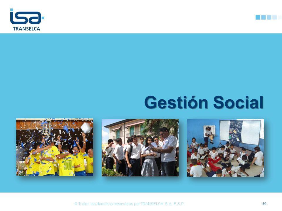 TRANSELCA 29 © Todos los derechos reservados por TRANSELCA S.A. E.S.P. Gestión Social