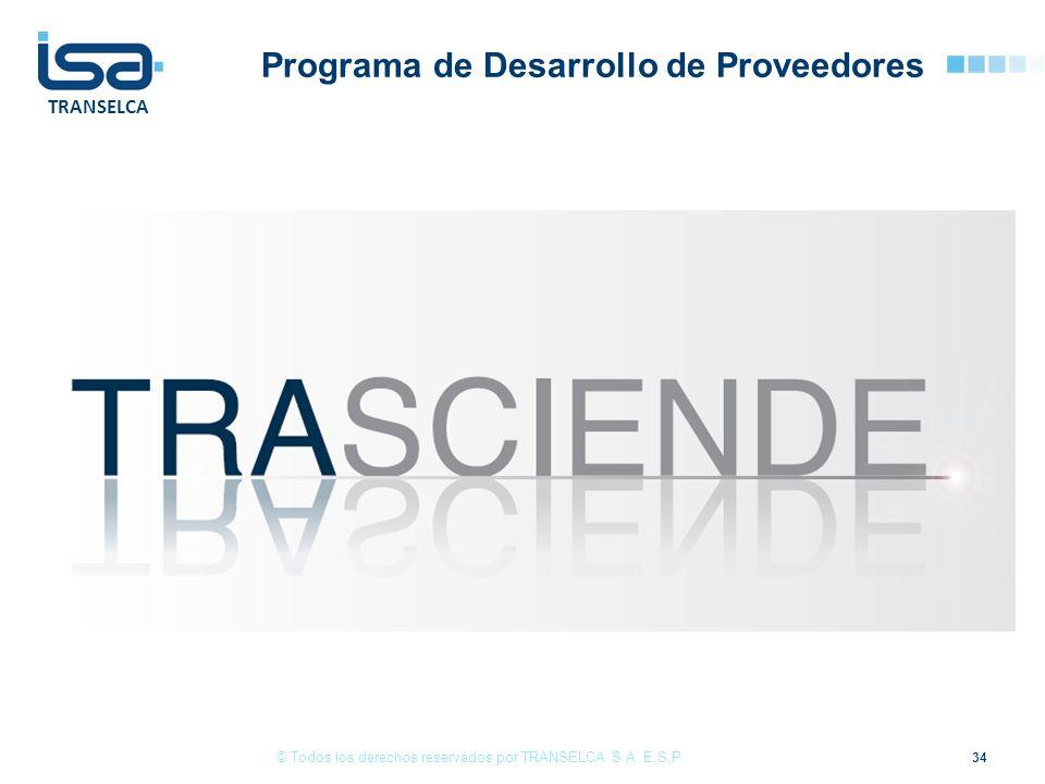 TRANSELCA Programa de Desarrollo de Proveedores 34 © Todos los derechos reservados por TRANSELCA S.A. E.S.P.