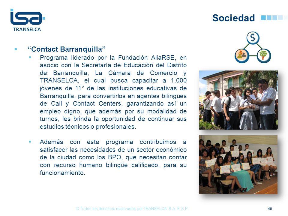 TRANSELCA Sociedad 40 Contact Barranquilla Programa liderado por la Fundación AliaRSE, en asocio con la Secretaría de Educación del Distrito de Barran