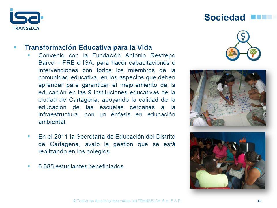 TRANSELCA Sociedad 41 Transformación Educativa para la Vida Convenio con la Fundación Antonio Restrepo Barco – FRB e ISA, para hacer capacitaciones e