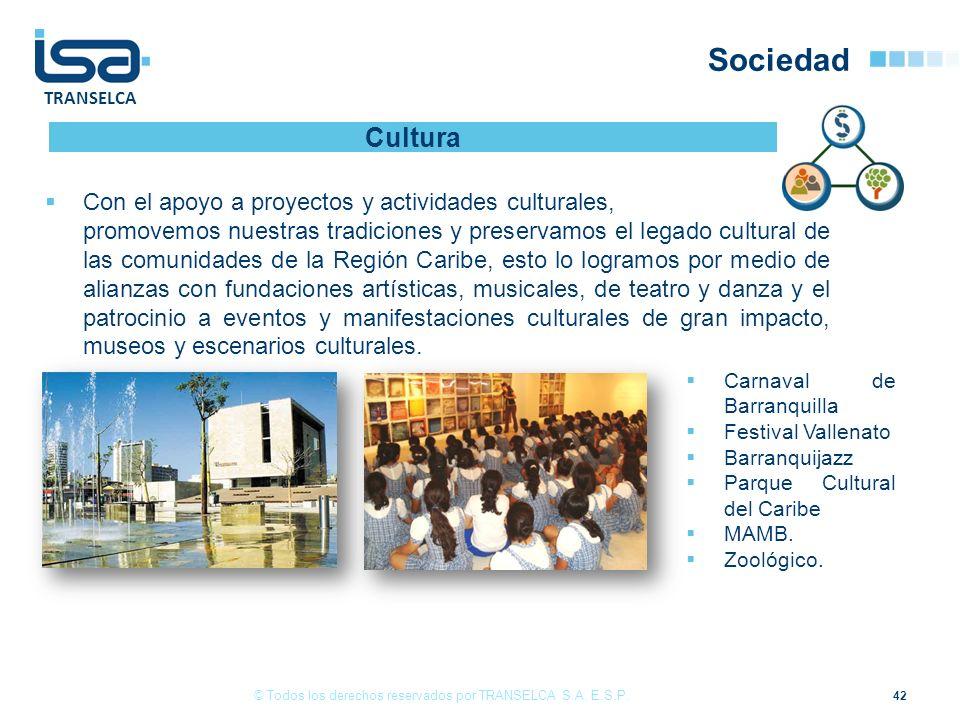 TRANSELCA Sociedad 42 Con el apoyo a proyectos y actividades culturales, promovemos nuestras tradiciones y preservamos el legado cultural de las comun