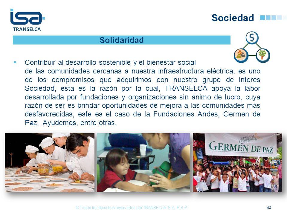 TRANSELCA Sociedad 43 Contribuir al desarrollo sostenible y el bienestar social de las comunidades cercanas a nuestra infraestructura eléctrica, es un