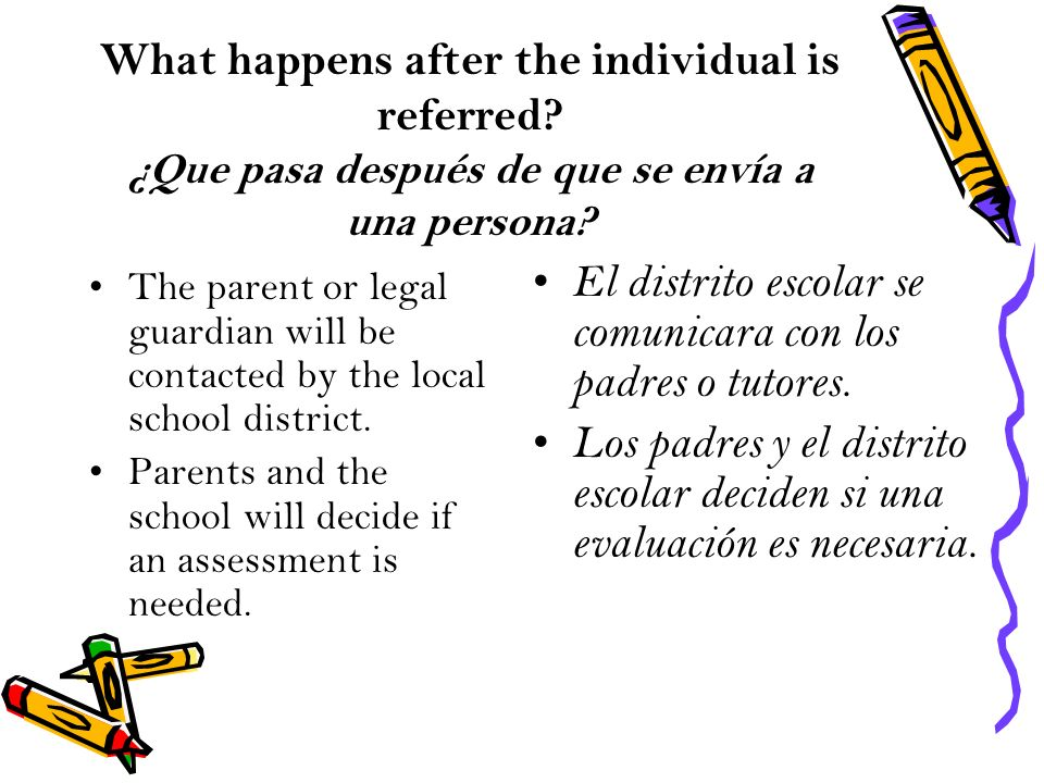 What happens after the individual is referred. ¿Que pasa después de que se envía a una persona.