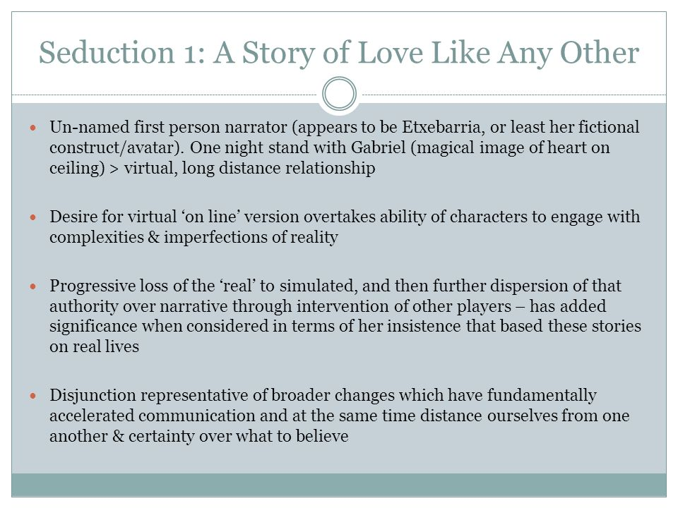 Seduction 1: A Story of Love Like Any Other Un-named first person narrator (appears to be Etxebarria, or least her fictional construct/avatar).