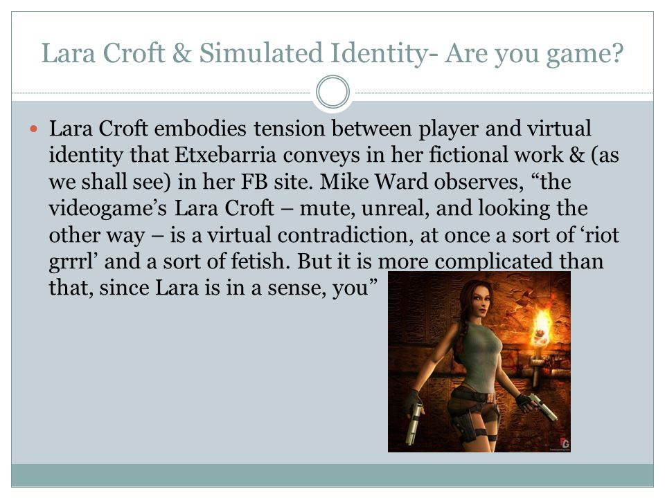 Lara Croft & Simulated Identity- Are you game.