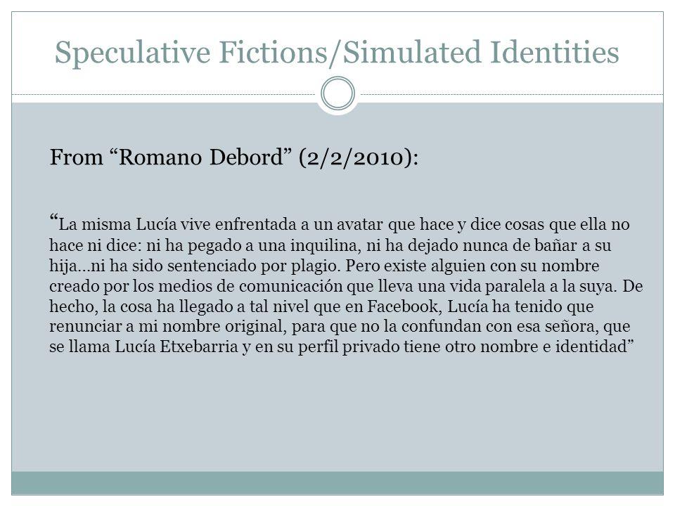 Speculative Fictions/Simulated Identities From Romano Debord (2/2/2010): La misma Lucía vive enfrentada a un avatar que hace y dice cosas que ella no