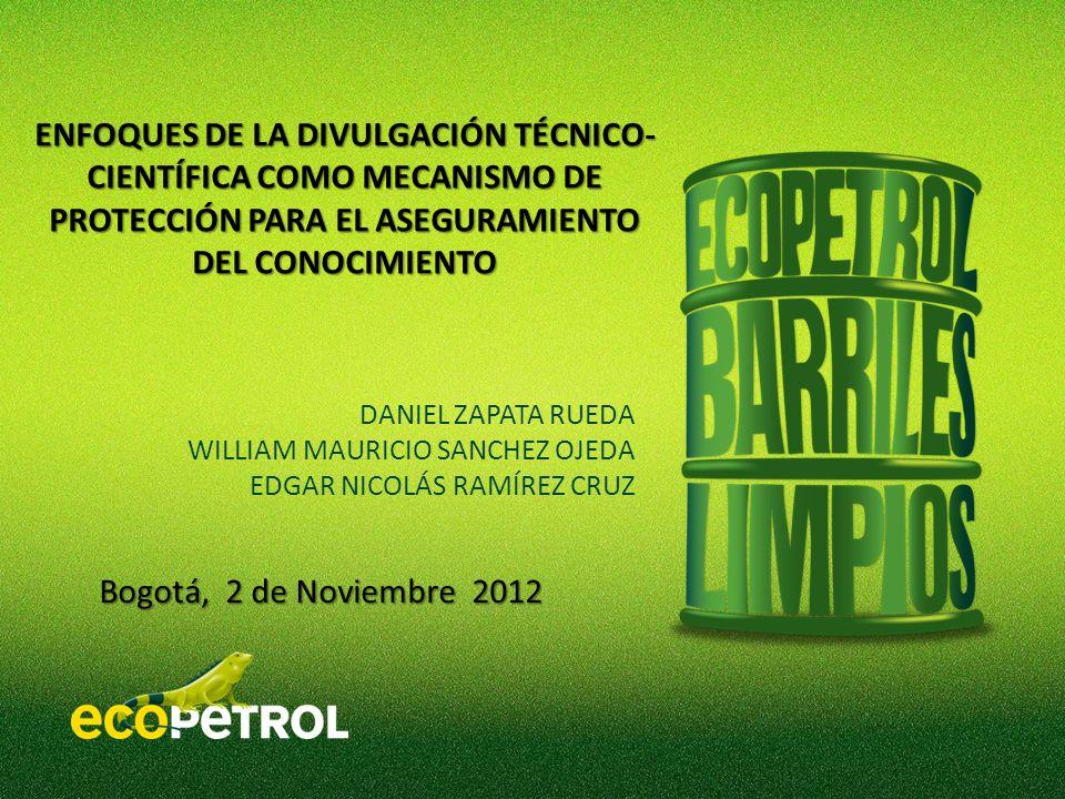 ENFOQUES DE LA DIVULGACIÓN TÉCNICO- CIENTÍFICA COMO MECANISMO DE PROTECCIÓN PARA EL ASEGURAMIENTO DEL CONOCIMIENTO Bogotá, 2 de Noviembre 2012 DANIEL