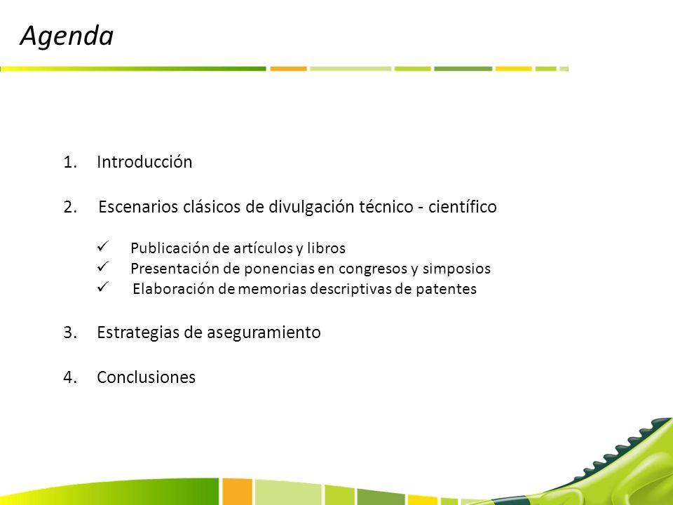 1.Introducción 2. Escenarios clásicos de divulgación técnico - científico Publicación de artículos y libros Presentación de ponencias en congresos y s