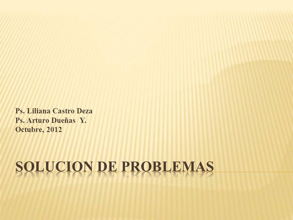 Ps. Liliana Castro Deza Ps. Arturo Dueñas Y. Octubre, 2012