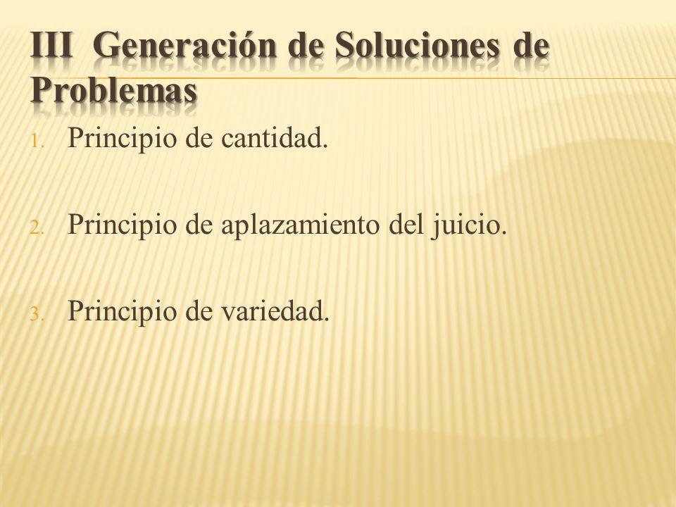 1. Principio de cantidad. 2. Principio de aplazamiento del juicio. 3. Principio de variedad.