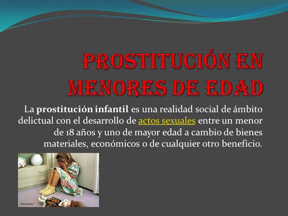 La prostitución infantil es una realidad social de ámbito delictual con el desarrollo de actos sexuales entre un menor de 18 años y uno de mayor edad