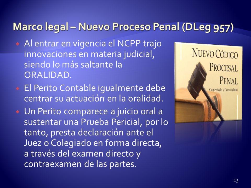 Al entrar en vigencia el NCPP trajo innovaciones en materia judicial, siendo lo más saltante la ORALIDAD. El Perito Contable igualmente debe centrar s
