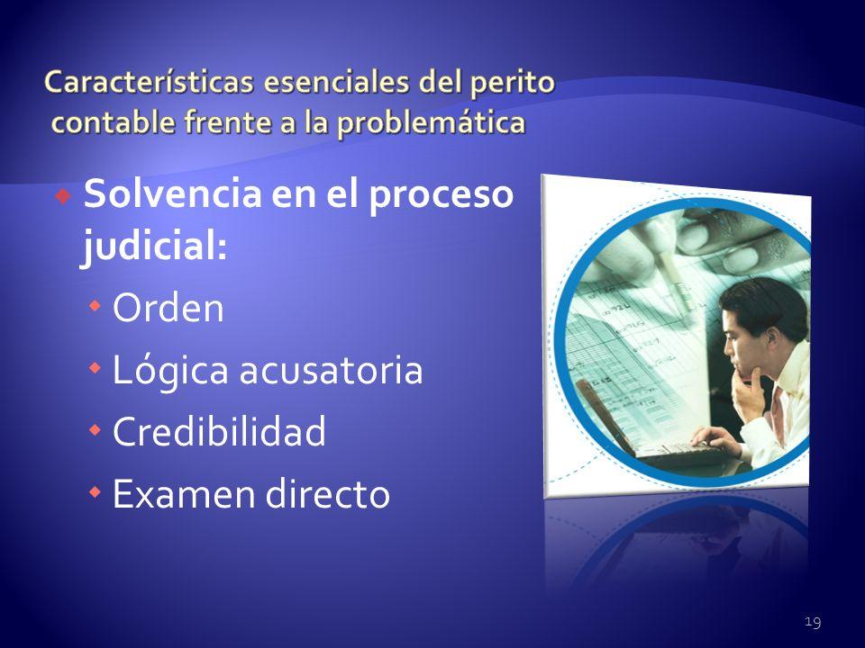 Solvencia en el proceso judicial: Orden Lógica acusatoria Credibilidad Examen directo 19