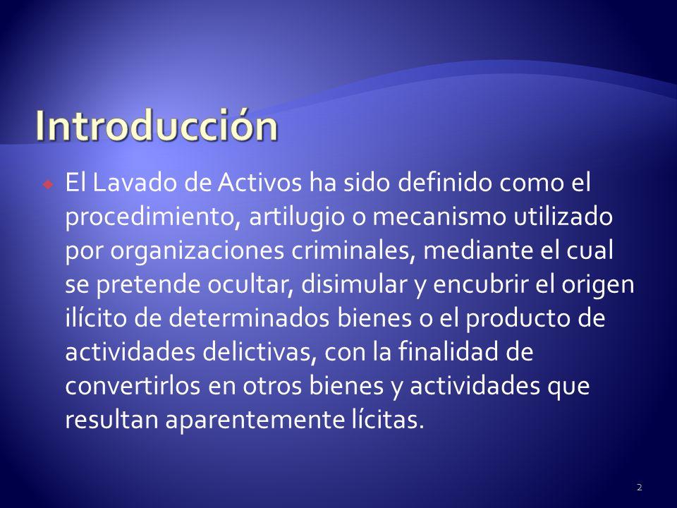 El Lavado de Activos ha sido definido como el procedimiento, artilugio o mecanismo utilizado por organizaciones criminales, mediante el cual se preten