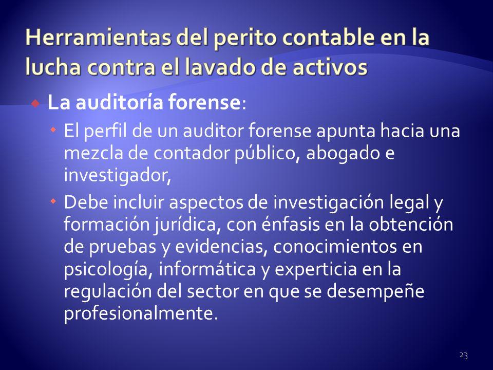 La auditoría forense: El perfil de un auditor forense apunta hacia una mezcla de contador público, abogado e investigador, Debe incluir aspectos de in