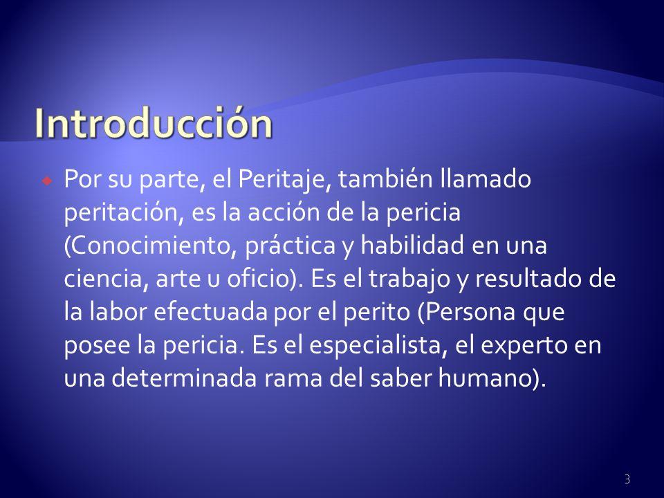 Por su parte, el Peritaje, también llamado peritación, es la acción de la pericia (Conocimiento, práctica y habilidad en una ciencia, arte u oficio).