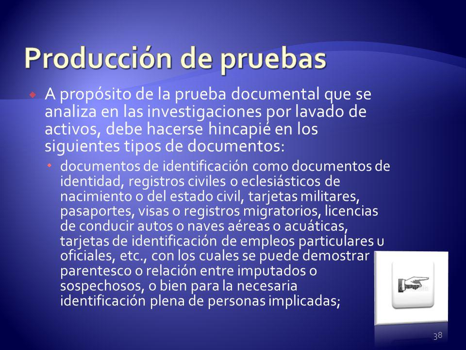 A propósito de la prueba documental que se analiza en las investigaciones por lavado de activos, debe hacerse hincapié en los siguientes tipos de docu