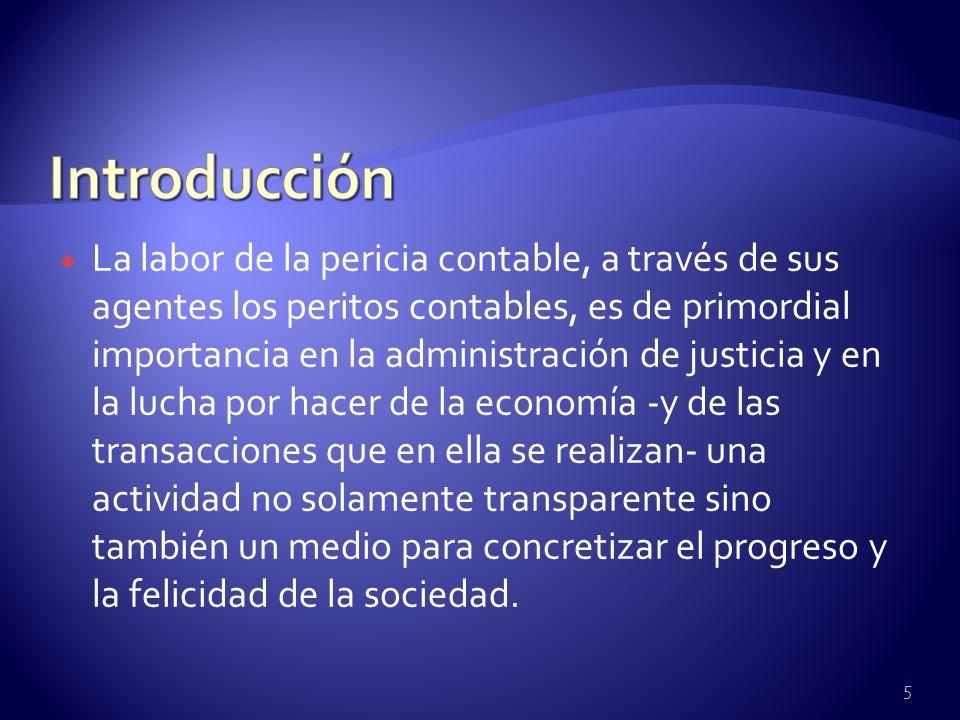 La labor de la pericia contable, a través de sus agentes los peritos contables, es de primordial importancia en la administración de justicia y en la