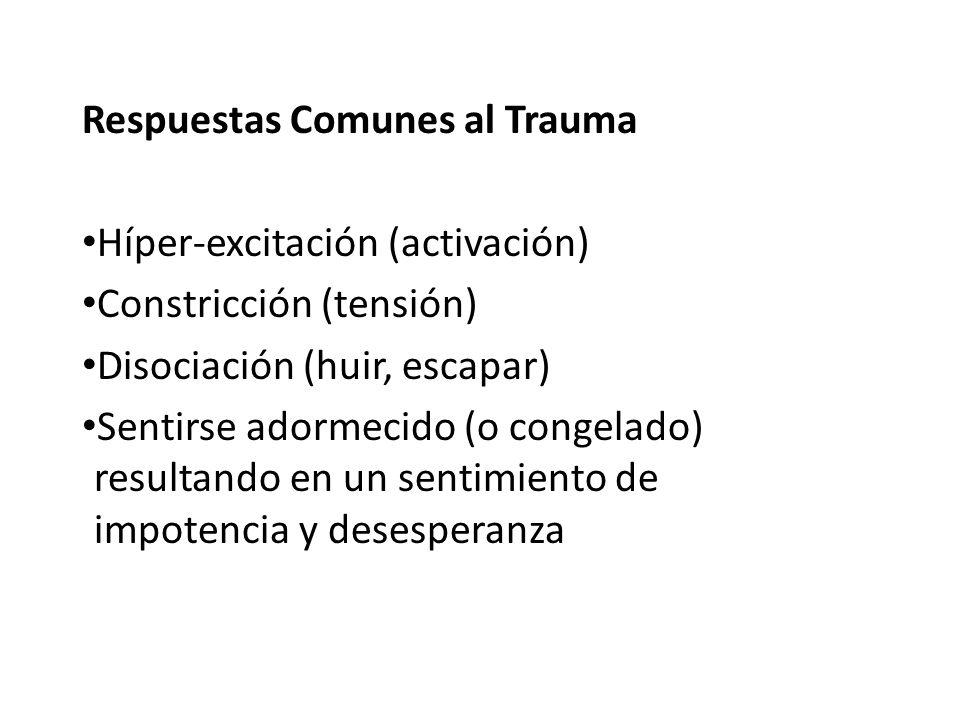 Limitaciones de Tiempo Las respuestas comunes al trauma son involuntarias, reacciones sicológicas/fisiológicas para abrumar, están supuestas a tener una duración limitada Cuando el sistema nervioso no es restaurado a su balance, se pueden desarrollar síntomas secundarios durante las semanas, meses o años siguientes Comienzan generalmente dentro de 6-18 meses