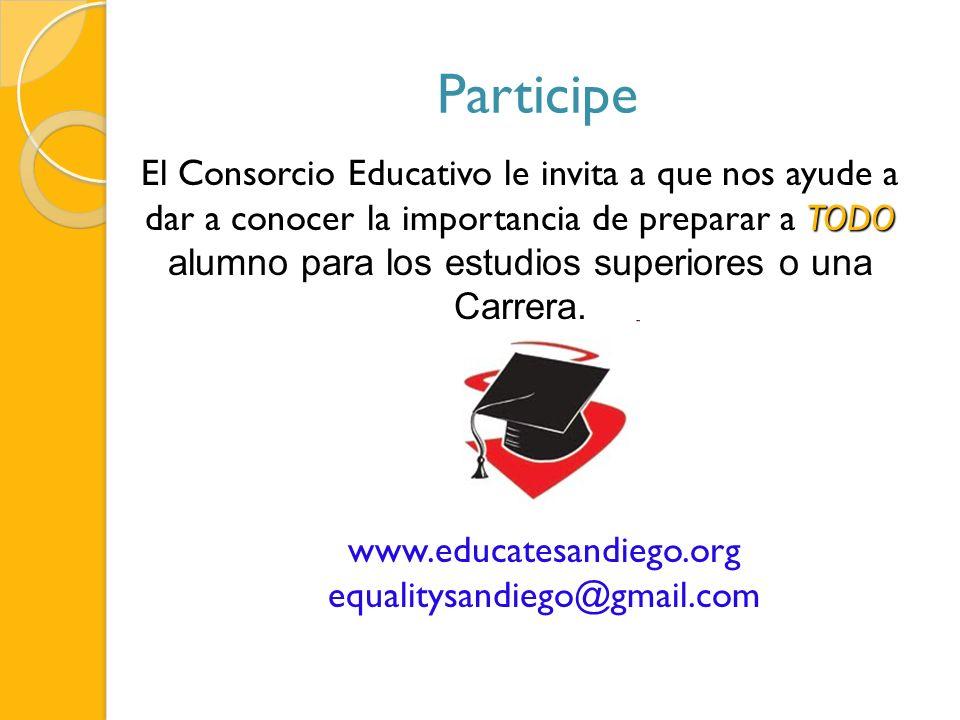 Participe TODO El Consorcio Educativo le invita a que nos ayude a dar a conocer la importancia de preparar a TODO alumno para los estudios superiores