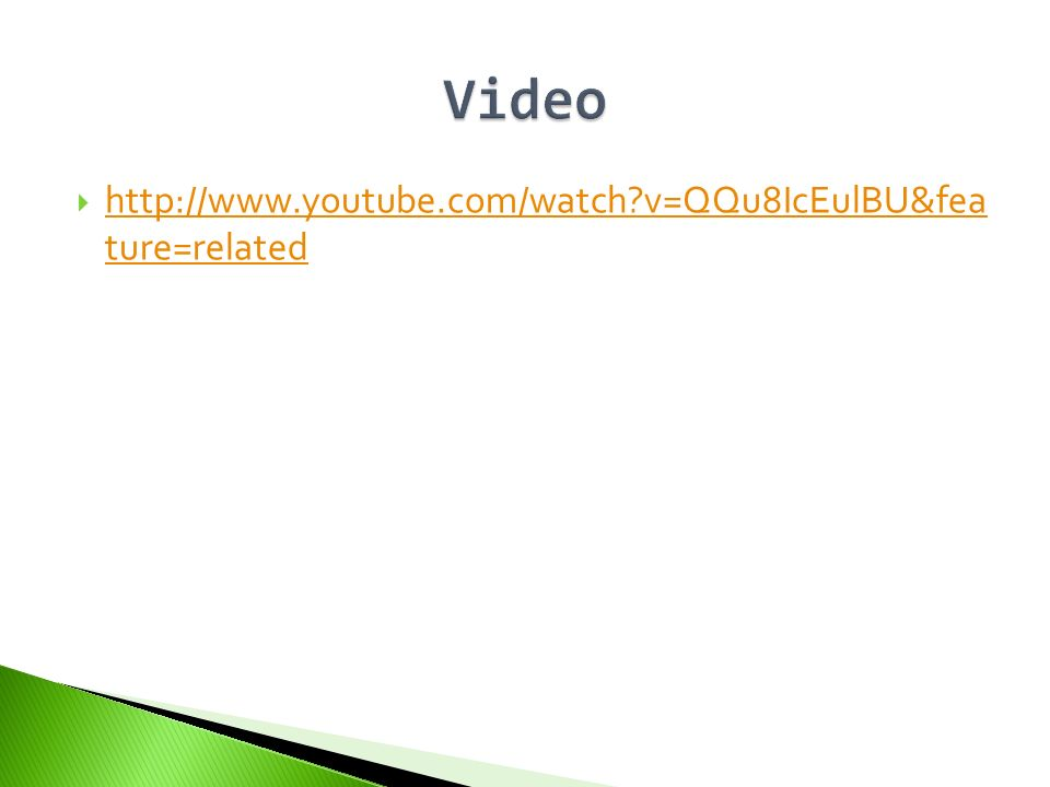 http://www.youtube.com/watch?v=QQu8IcEulBU&fea ture=related http://www.youtube.com/watch?v=QQu8IcEulBU&fea ture=related