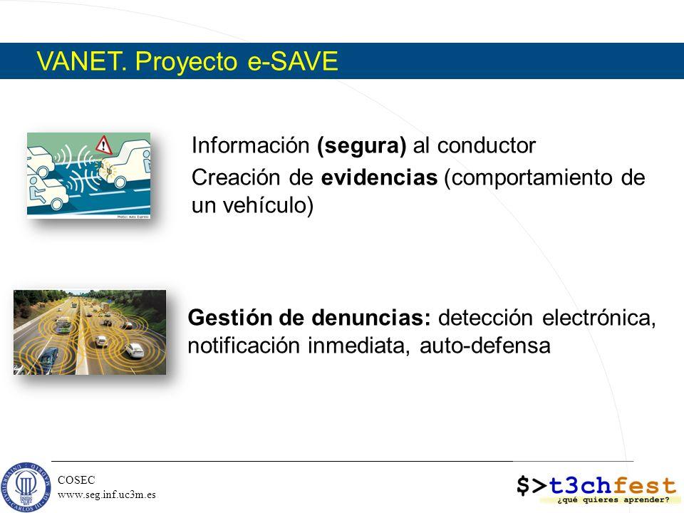 COSEC www.seg.inf.uc3m.es Información (segura) al conductor Creación de evidencias (comportamiento de un vehículo) Gestión de denuncias: detección ele