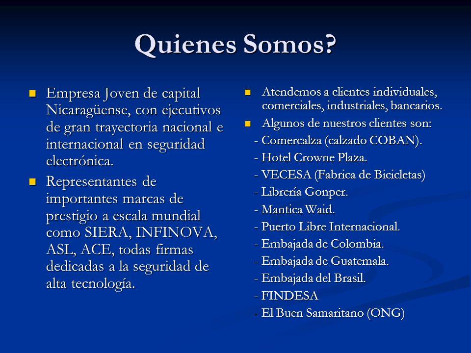 Quienes Somos? Empresa Joven de capital Nicaragüense, con ejecutivos de gran trayectoria nacional e internacional en seguridad electrónica. Empresa Jo