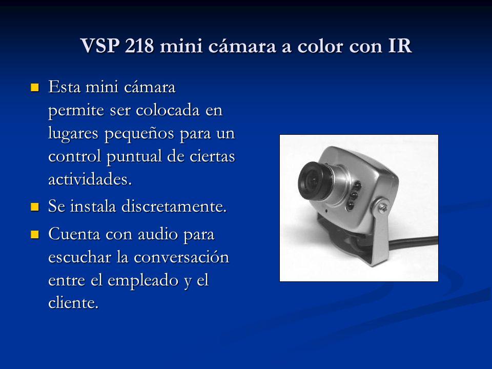 VSP 218 mini cámara a color con IR Esta mini cámara permite ser colocada en lugares pequeños para un control puntual de ciertas actividades. Esta mini