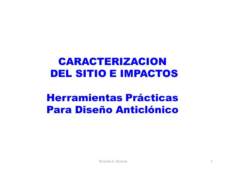 CARACTERIZACION DEL SITIO E IMPACTOS Herramientas Prácticas Para Diseño Anticlónico Ricardo A.