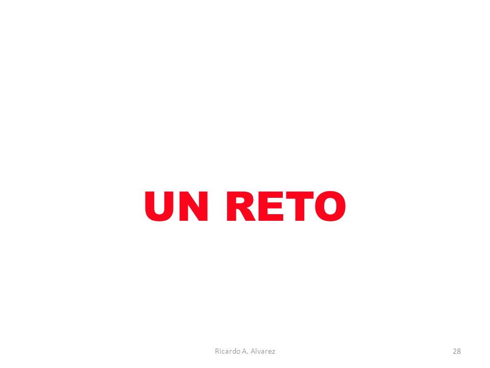 UN RETO Ricardo A. Alvarez28