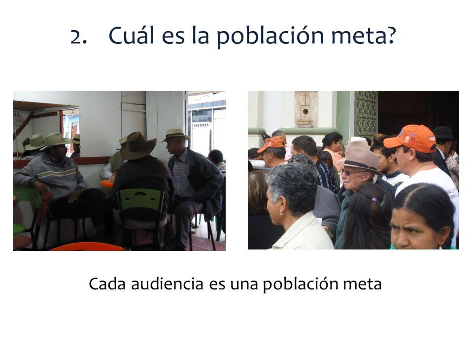 2.Cuál es la población meta? Cada audiencia es una población meta
