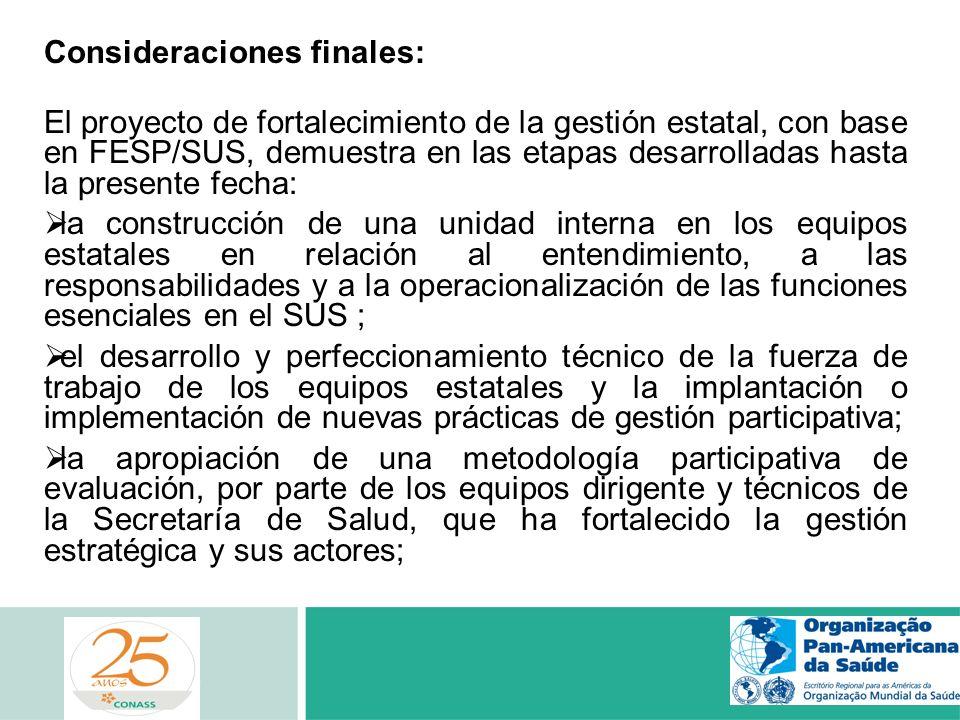 Consideraciones finales: El proyecto de fortalecimiento de la gestión estatal, con base en FESP/SUS, demuestra en las etapas desarrolladas hasta la pr