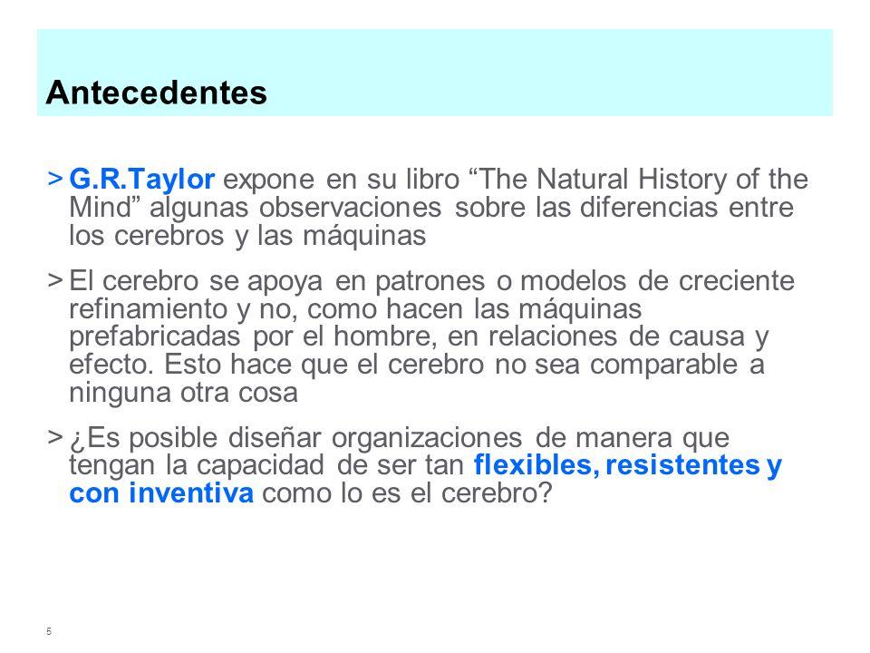 5 Antecedentes >G.R.Taylor expone en su libro The Natural History of the Mind algunas observaciones sobre las diferencias entre los cerebros y las máq