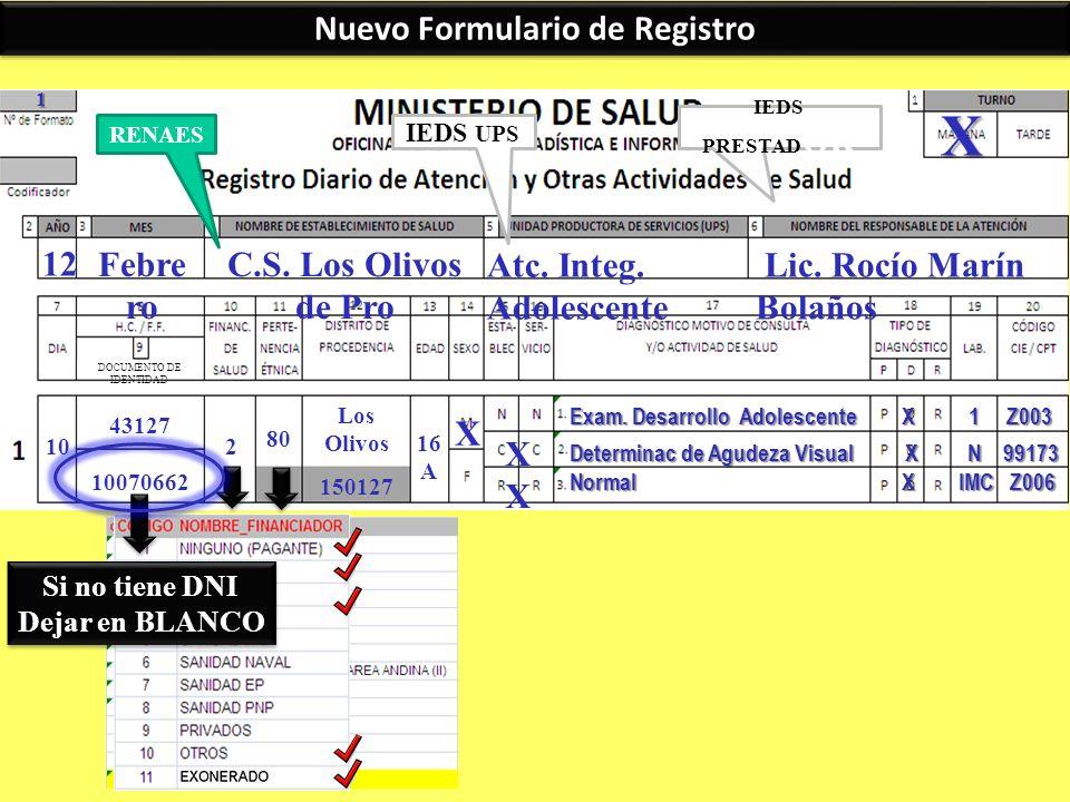 X 1 12 Atc. Integ. Adolescente Lic. Rocío Marín Bolaños C.S. Los Olivos de Pro Febre ro 10 43127 10070662 2 80 Los Olivos 150127 16 A X X Exam. Desarr