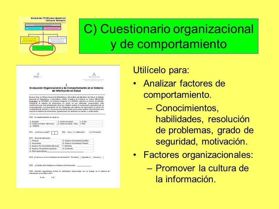 Utilícelo para: Analizar factores de comportamiento. –Conocimientos, habilidades, resolución de problemas, grado de seguridad, motivación. Factores or