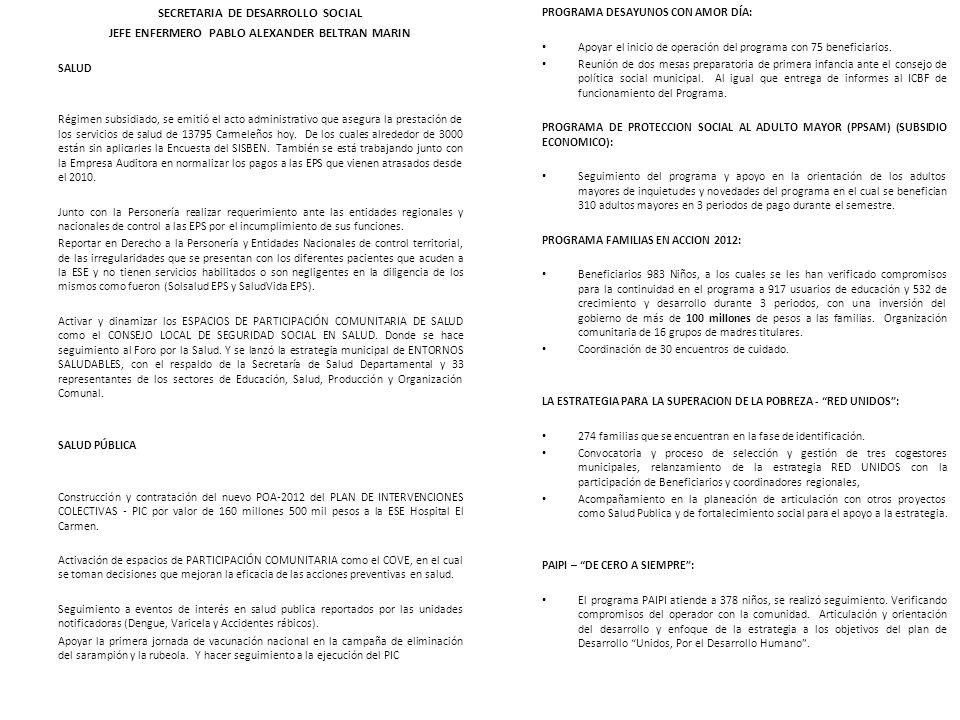 SECRETARIA DE DESARROLLO SOCIAL JEFE ENFERMERO PABLO ALEXANDER BELTRAN MARIN SALUD Régimen subsidiado, se emitió el acto administrativo que asegura la